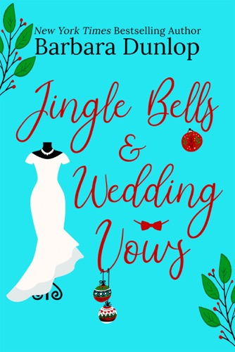 Barbara Dunlop - Jingle Bells and Wedding Vows