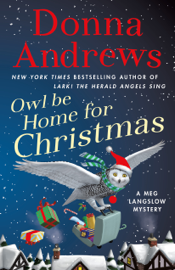 Owl Be Home for Christmas - Donna Andrews book summary