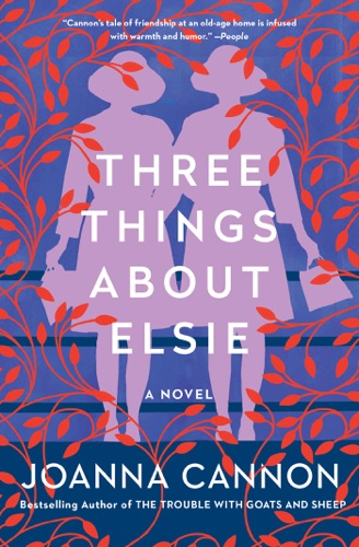 Joanna Cannon - Three Things About Elsie
