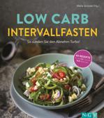 Low Carb Intervallfasten - So zünden Sie den Abnehm-Turbo!
