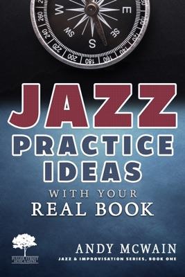 Jazz Practice Ideas with Your Real Book