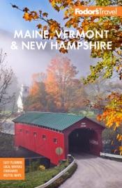 Fodor's Maine, Vermont, & New Hampshire