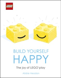 LEGO Build Yourself Happy Book Cover