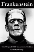 Frankenstein (The Original 1818 'Uncensored' Edition)