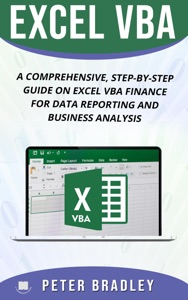 EXCEL VBA : A Comprehensive, Step-By-Step Guide On Excel VBA Finance For Data Reporting And Business Analysis Book Cover