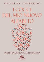 Download I cocci del mio nuovo alfabeto. Parole tra archeologia e letteratura