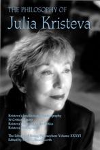 The Philosophy Of Julia Kristeva