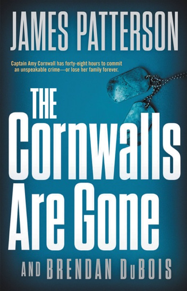 The Cornwalls Are Gone - James Patterson & Brendan DuBois book cover