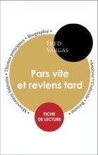 Étude Intégrale : Pars Vite Et Reviens Tard (fiche De Lecture, Analyse Et Résumé)