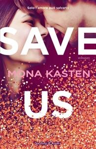 Save us (versione italiana) da Mona Kasten