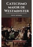 Catecismo Maior de Westminster