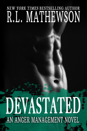 Devastated: An Anger Management Novel - R.L. Mathewson
