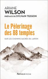 Le Pèlerinage des 88 temples. Sur les chemins sacrés du Japon