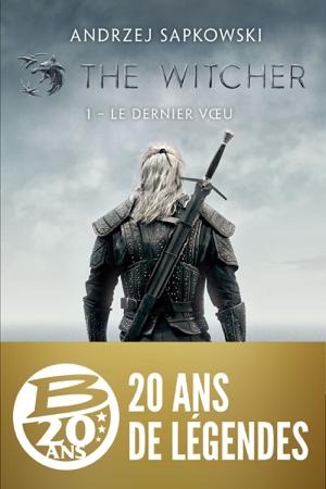 The Witcher : Le Dernier Vœu - Andrzej Sapkowski