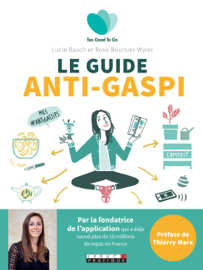 Le guide de l'anti-gaspi alimentaire - Too Good To Go