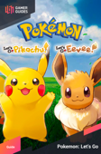 Pokémon: Let's Go, Pikachu! & Let's Go, Eevee! - Strategy Guide