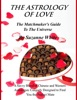 The Astrology of Love - The Matchmaker's Guide to The Universe