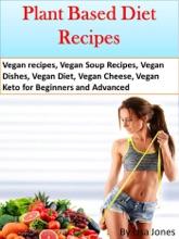 Plant Based Diet Recipes Vegan recipes, Vegan Soup Recipes, Vegan Dishes, Vegan Diet, Vegan Cheese, Vegan Keto for Beginners and Advanced
