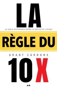 La règle du 10 X