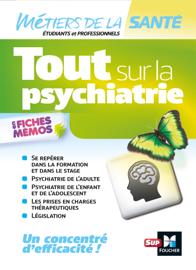 Tout sur la psychiatrie - Infirmier -IFSI - DEI - Révision