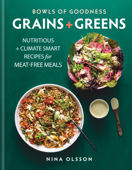 Bowls of Goodness: Grains + Greens