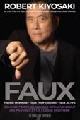 FAUX - Fausse monnaie, faux professeurs, faux actifs - Comment des mensonges appauvrissent les pauvr
