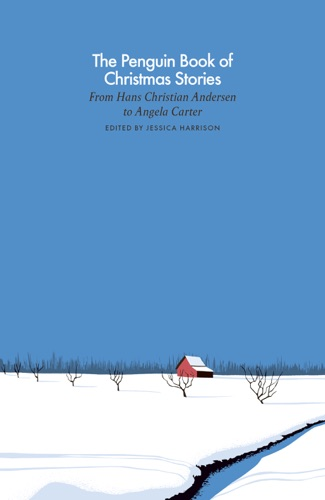 Jessica Harrison - The Penguin Book of Christmas Stories