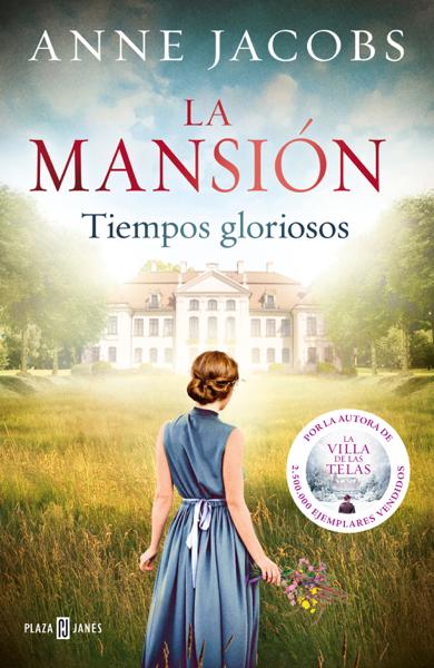 La mansión. Tiempos gloriosos por Anne Jacobs
