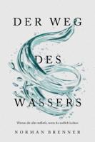 Norman Brenner - Der Weg des Wassers: Warum dir alles zufließt, wenn du endlich loslässt artwork