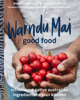 Rebecca Sullivan & Damien Coulthard - Warndu Mai (Good Food) artwork