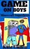 Game On Boys: Minecraft Superhero