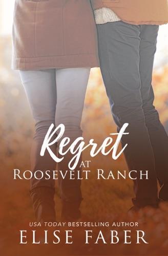 Elise Faber - Regret at Roosevelt Ranch