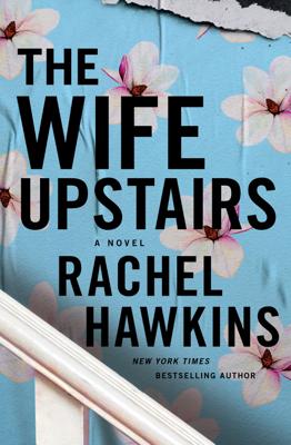 Rachel Hawkins - The Wife Upstairs book