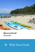 Download and Read Online Queensland (Australia) - Wink Travel Guide