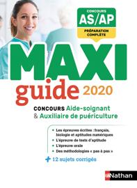 Le Maxi guide AS/AP - Concours aide-soignant et auxiliaire de puériculture - 2020