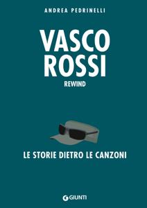 Vasco Rossi. La storia dietro le canzoni Libro Cover