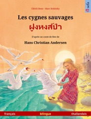 Les cygnes sauvages – ฝูงหงส์ป่า (français – thaïlandais)