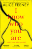 Alice Feeney - I Know Who You Are artwork
