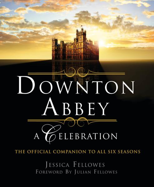 Download Downton Abbey - A Celebration PDF Full