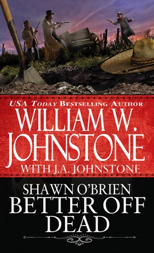 William W. Johnstone & J.A. Johnstone - Better off Dead