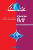 Hong Kong, una Cina in bilico