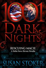 Rescuing Macie: A Delta Force Heroes Novella book