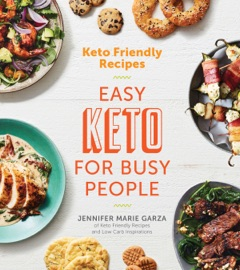 Keto Friendly Recipes Easy Keto For Busy People
