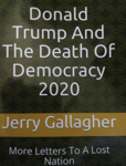 Donald Trump And The Death Of Democracy 2020