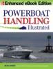 Powerboat Handling Illustrated (Enhanced Edition)