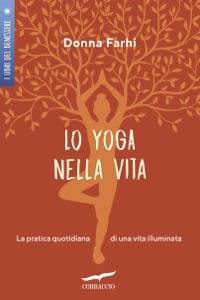 Lo yoga nella vita Book Cover