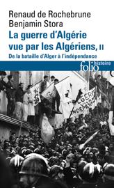 La guerre d'Algérie vue par les Algériens (Tome 2) - De la bataille d'Alger à l'indépendance