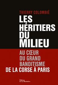 Les Héritiers du Milieu. Au coeur du grand banditisme, de la Corse à Paris Couverture de livre