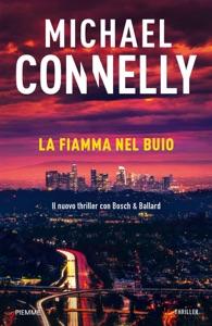 La fiamma nel buio da Michael Connelly
