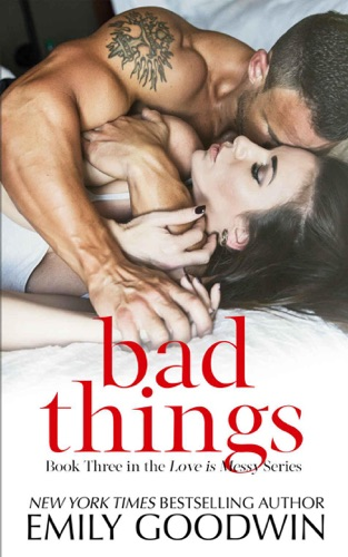 Bad Things - Emily Goodwin - Emily Goodwin